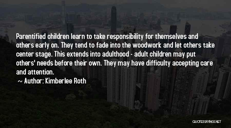 Responsibility And Adulthood Quotes By Kimberlee Roth