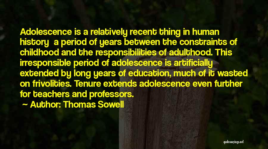 Responsibility And Adulthood Quotes By Thomas Sowell