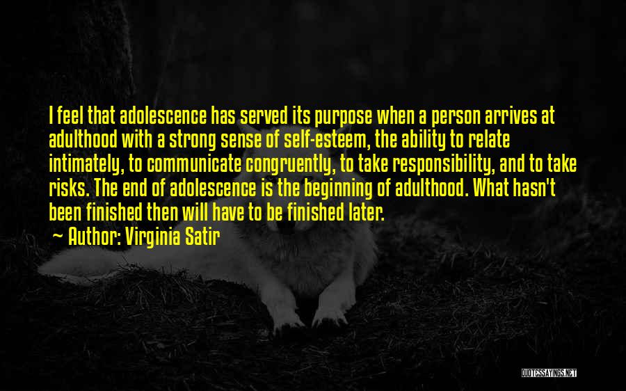 Responsibility And Adulthood Quotes By Virginia Satir