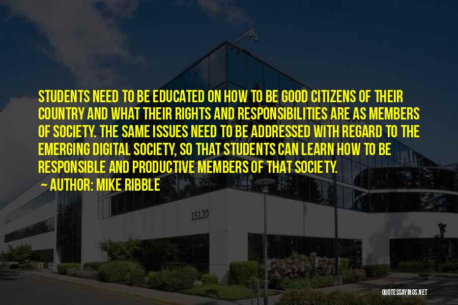 Responsible Citizenship Quotes By Mike Ribble