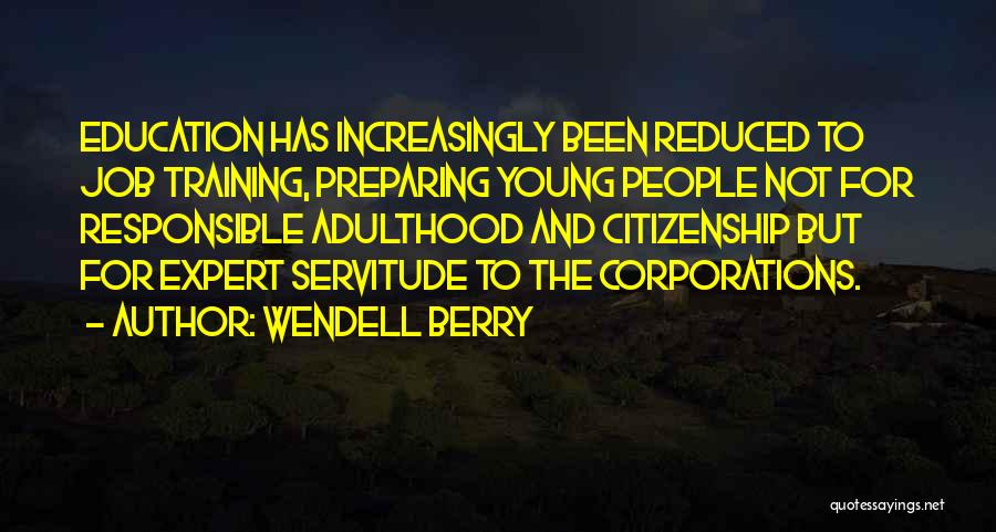 Responsible Citizenship Quotes By Wendell Berry