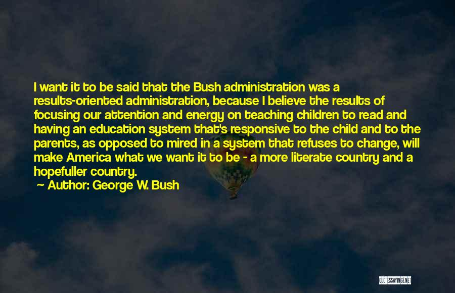 Responsive Teaching Quotes By George W. Bush