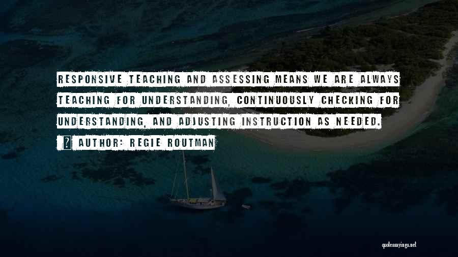 Responsive Teaching Quotes By Regie Routman