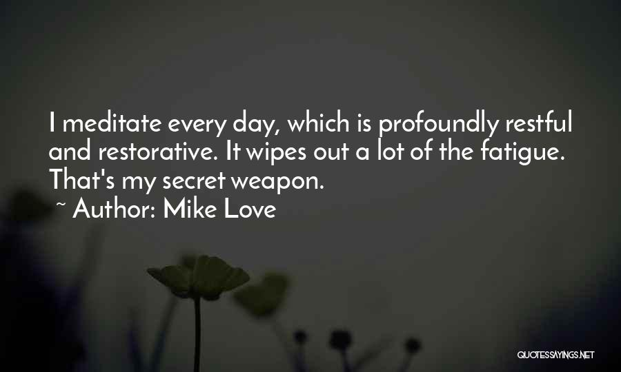 Restful Day Quotes By Mike Love