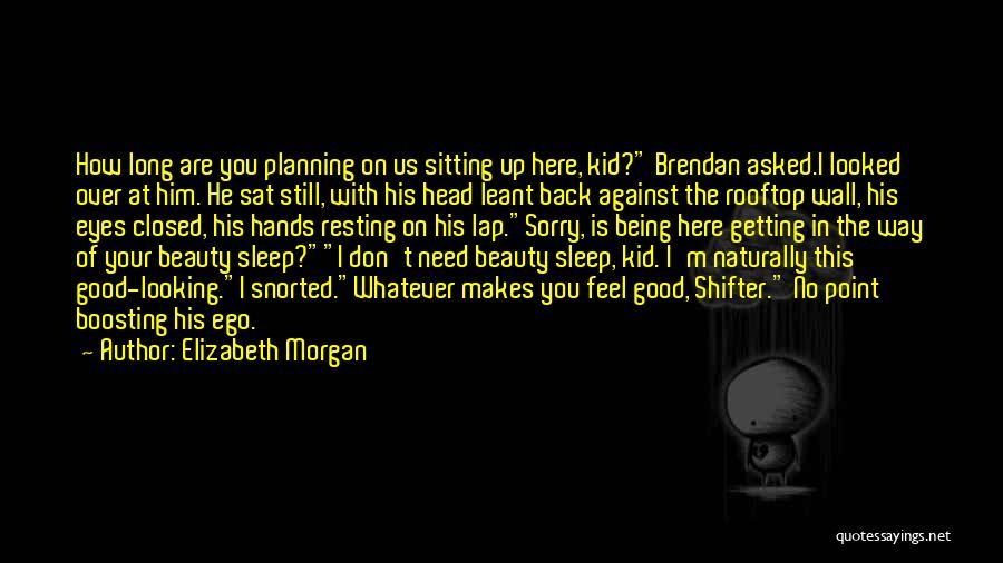 Resting Up Quotes By Elizabeth Morgan