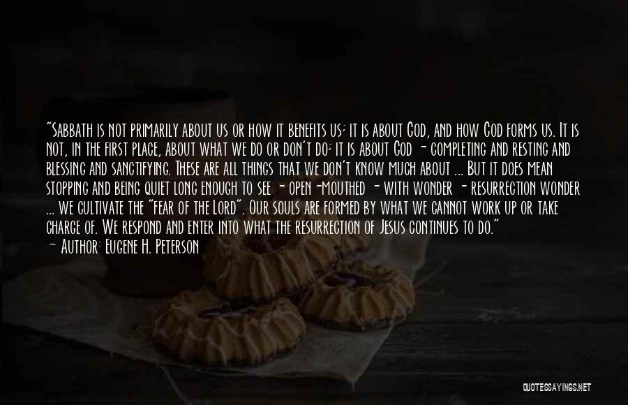 Resting Up Quotes By Eugene H. Peterson