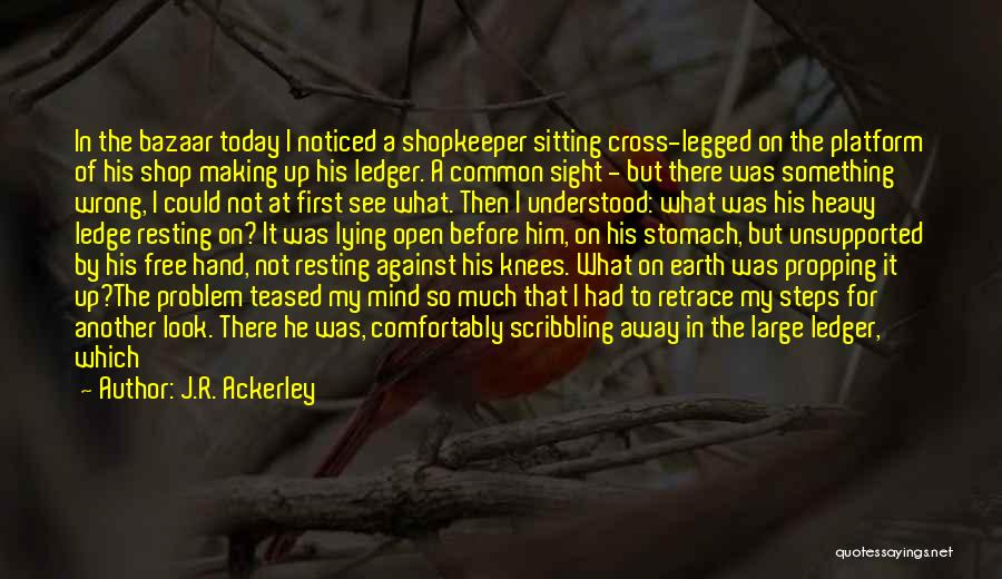 Resting Up Quotes By J.R. Ackerley