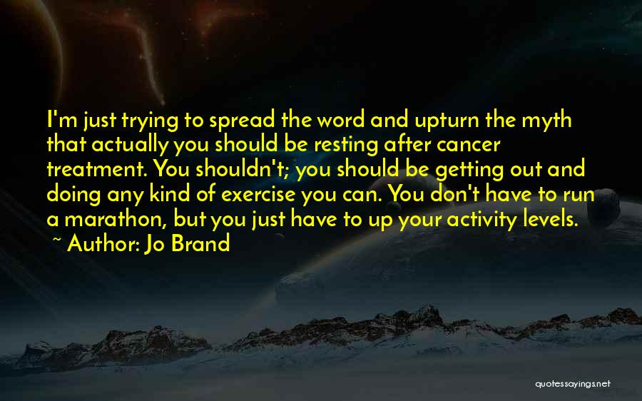Resting Up Quotes By Jo Brand