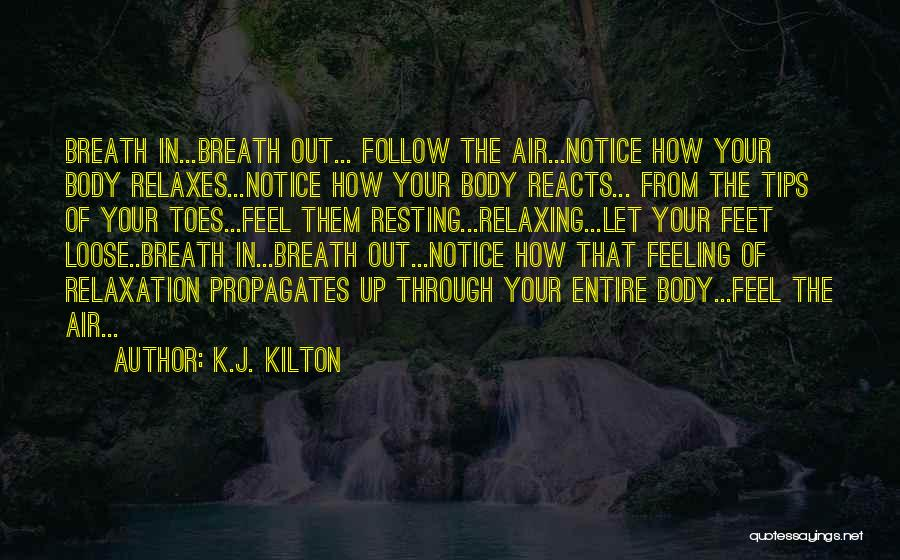 Resting Up Quotes By K.J. Kilton