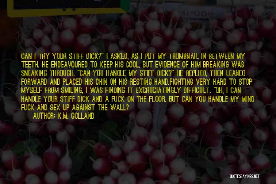 Resting Up Quotes By K.M. Golland