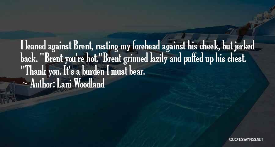 Resting Up Quotes By Lani Woodland
