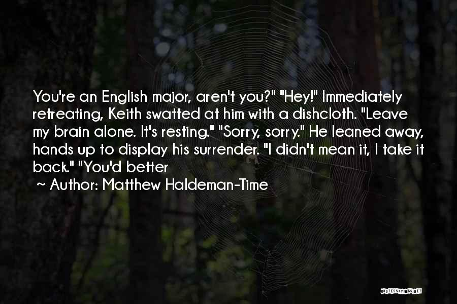 Resting Up Quotes By Matthew Haldeman-Time