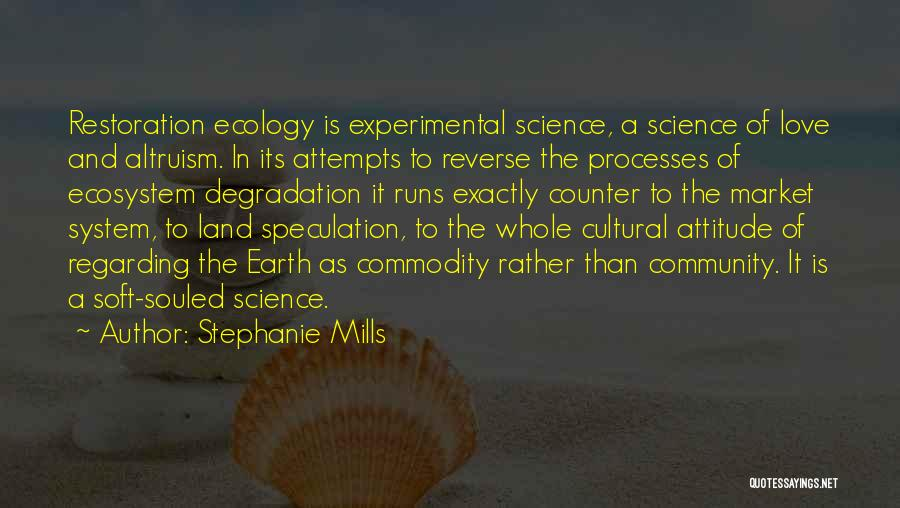 Restoration Ecology Quotes By Stephanie Mills
