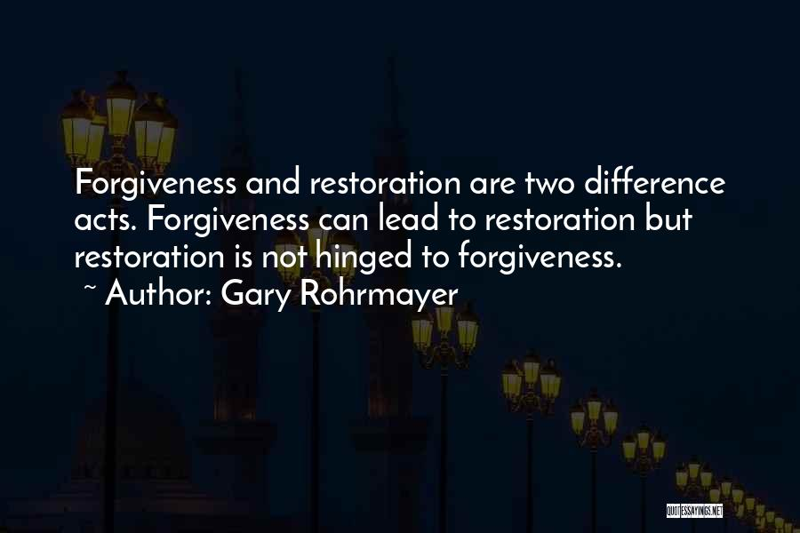Restoration In The Bible Quotes By Gary Rohrmayer