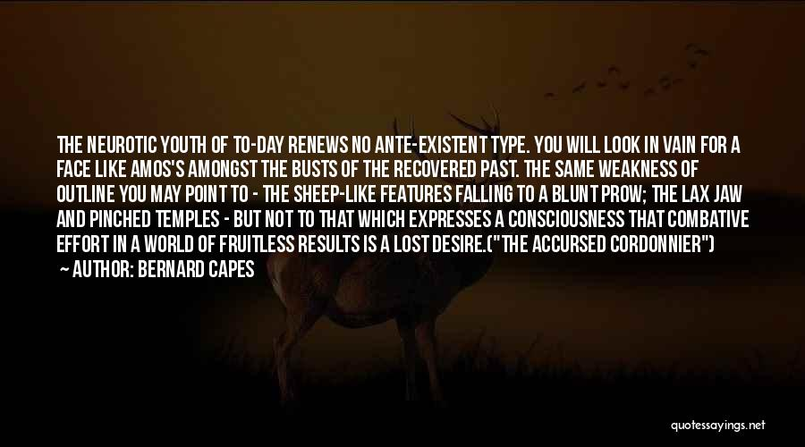 Results And Effort Quotes By Bernard Capes