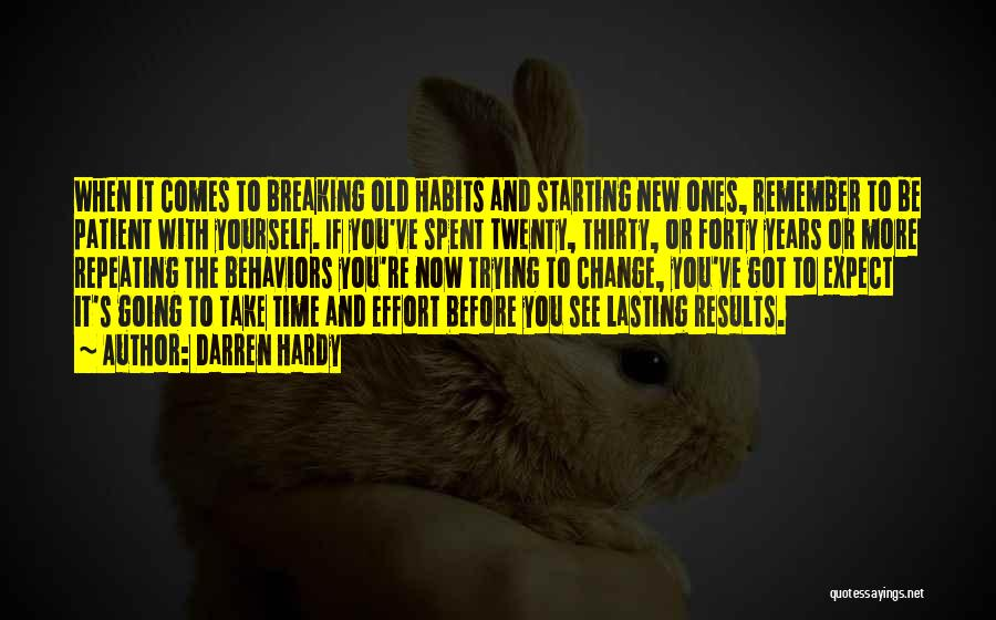 Results And Effort Quotes By Darren Hardy