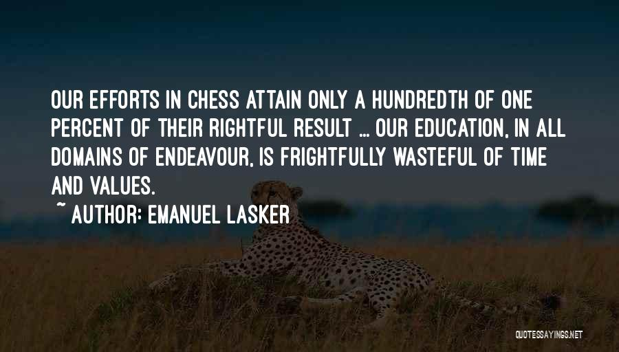 Results And Effort Quotes By Emanuel Lasker
