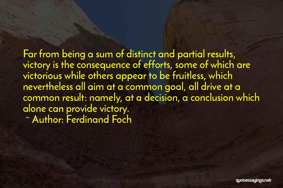 Results And Effort Quotes By Ferdinand Foch