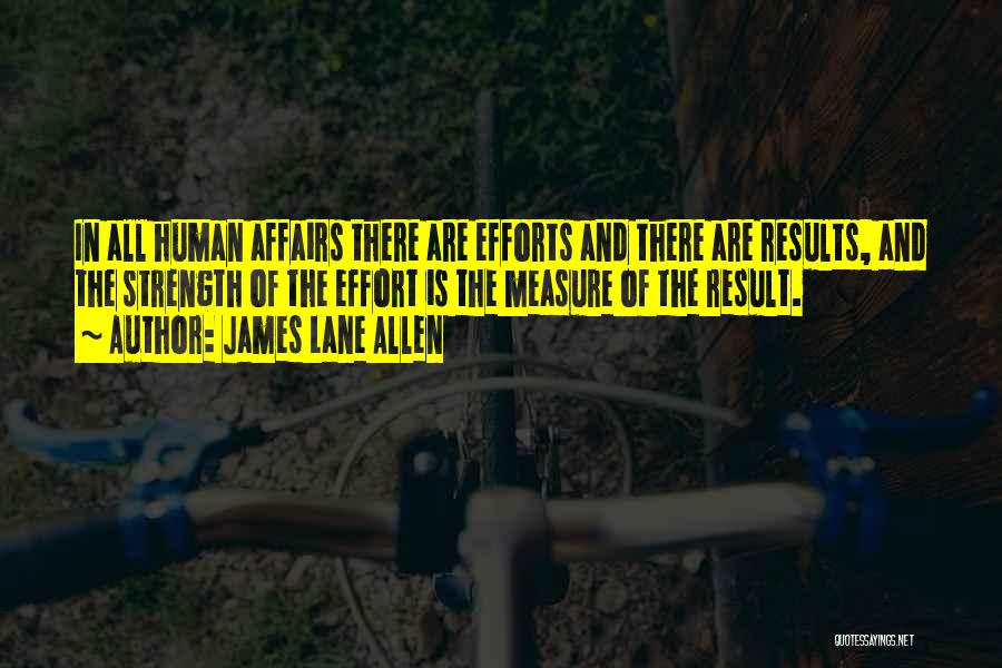 Results And Effort Quotes By James Lane Allen