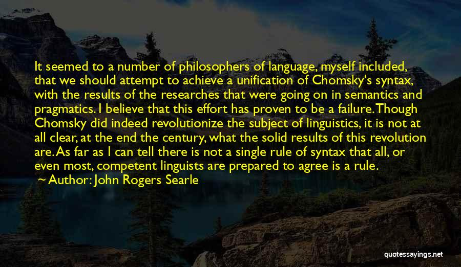 Results And Effort Quotes By John Rogers Searle