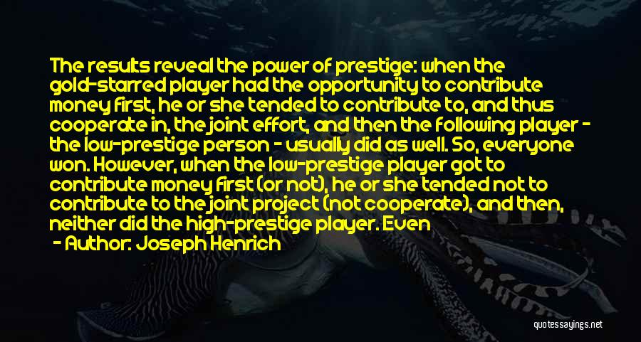Results And Effort Quotes By Joseph Henrich
