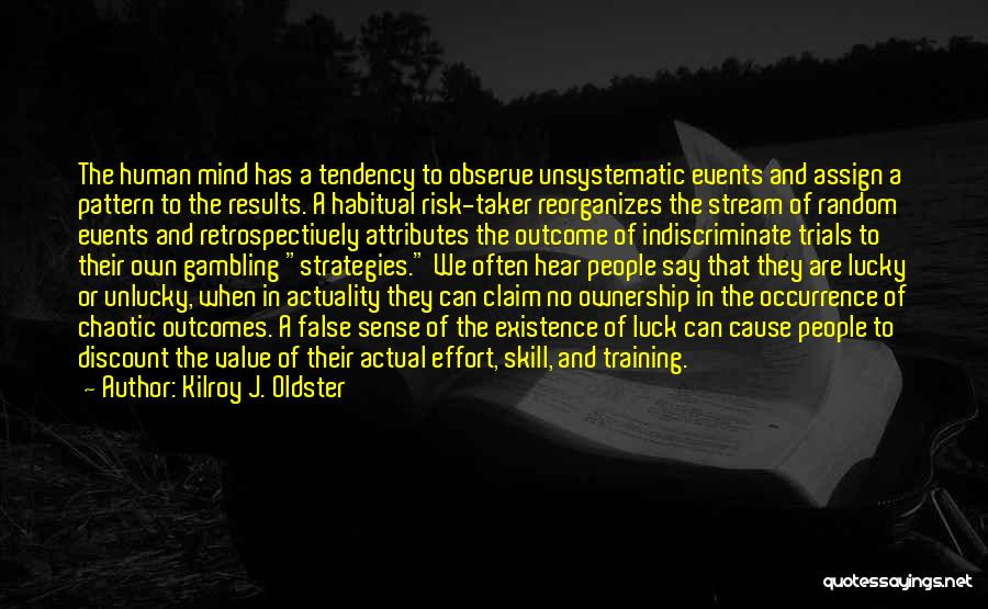 Results And Effort Quotes By Kilroy J. Oldster