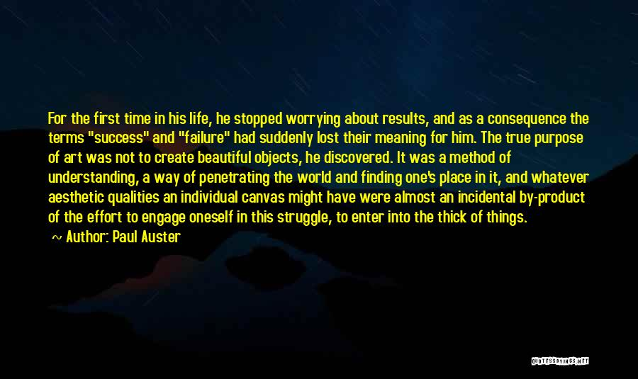 Results And Effort Quotes By Paul Auster