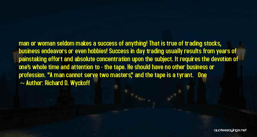 Results And Effort Quotes By Richard D. Wyckoff