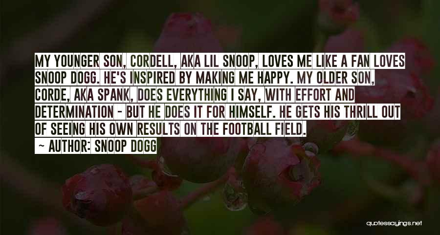 Results And Effort Quotes By Snoop Dogg