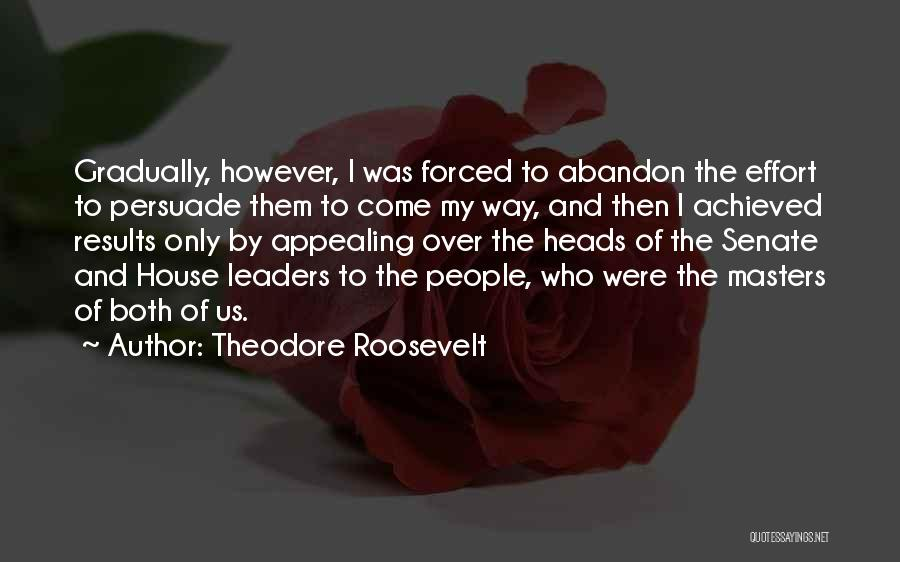 Results And Effort Quotes By Theodore Roosevelt