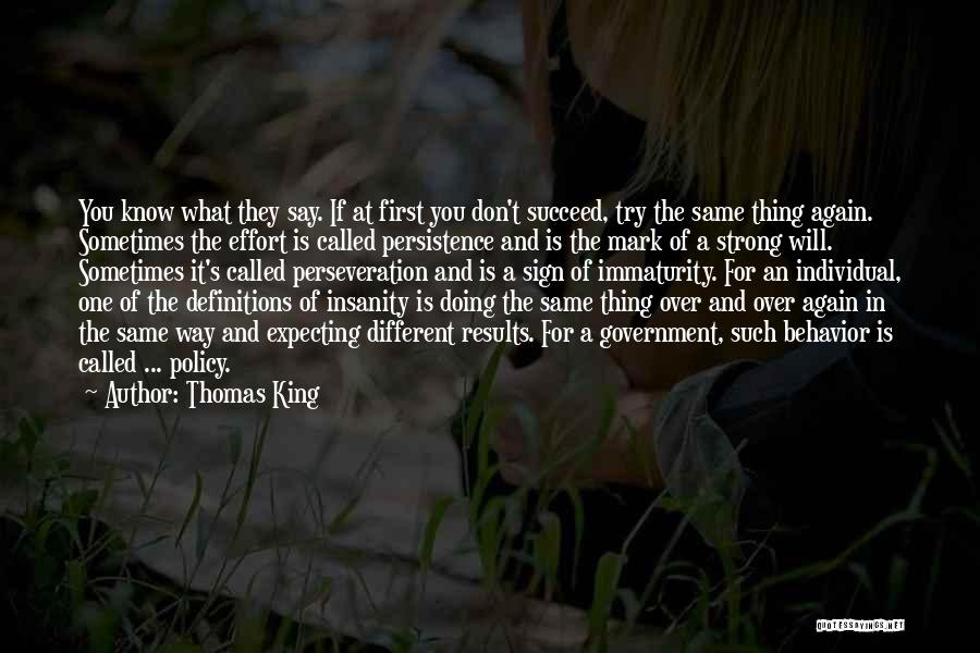 Results And Effort Quotes By Thomas King