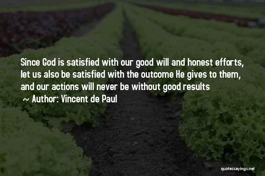 Results And Effort Quotes By Vincent De Paul