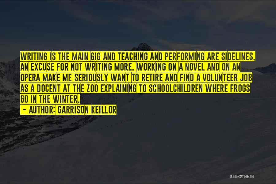 Retire From Teaching Quotes By Garrison Keillor