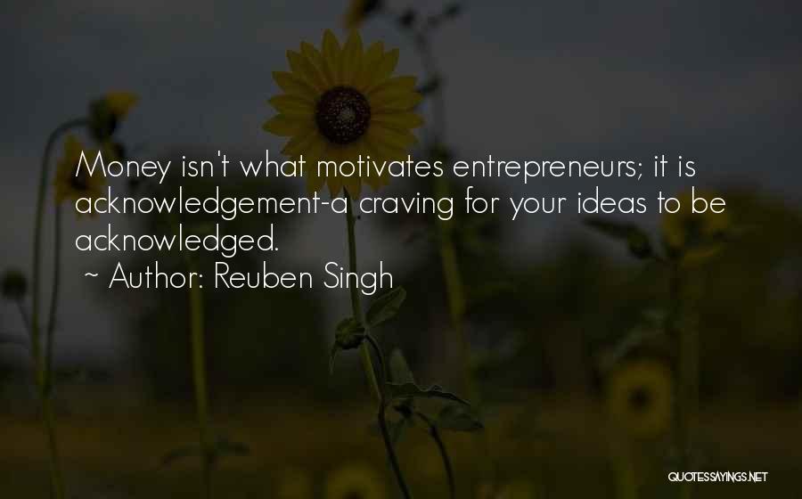 Reuben Singh Quotes 221169