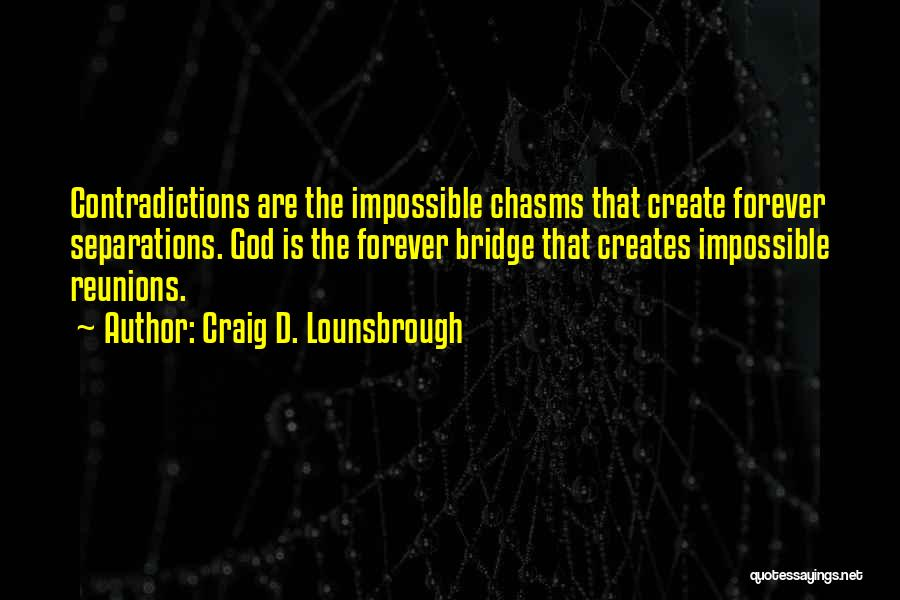 Reunions Quotes By Craig D. Lounsbrough