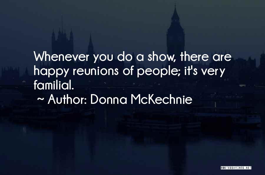 Reunions Quotes By Donna McKechnie