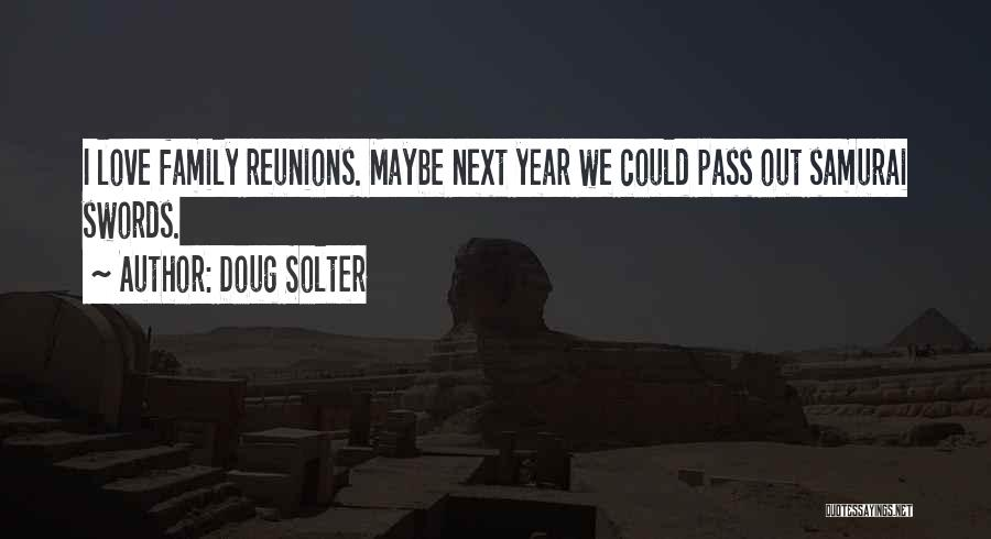 Reunions Quotes By Doug Solter