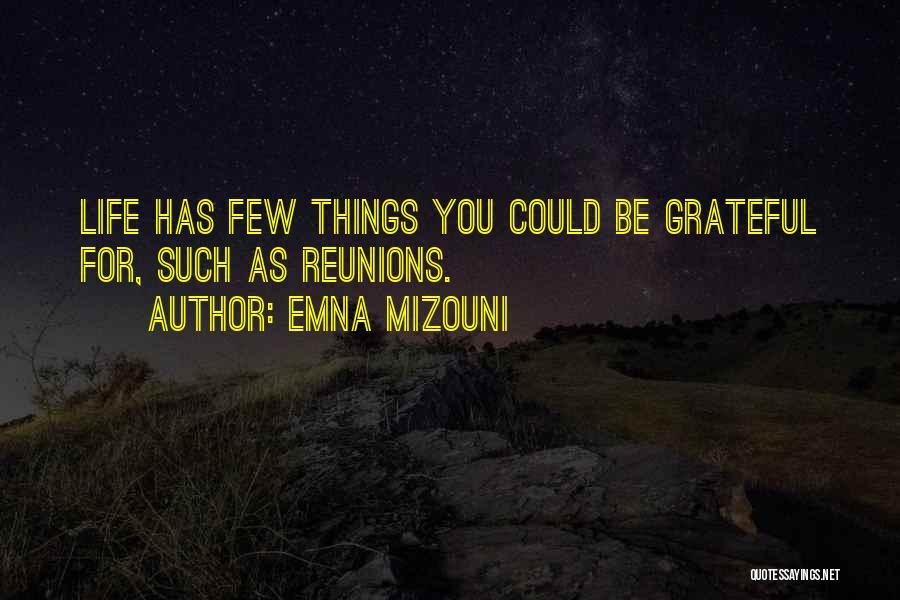 Reunions Quotes By Emna Mizouni