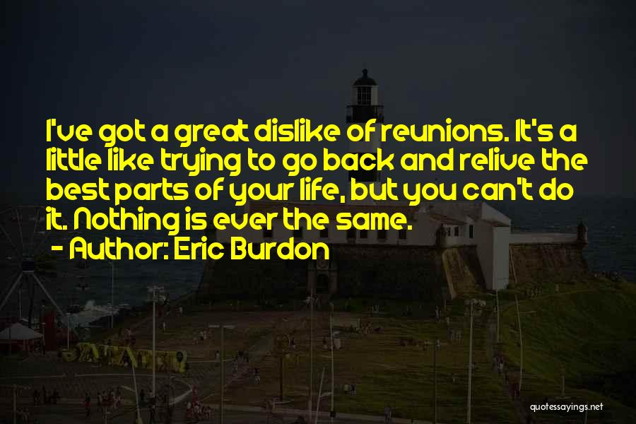 Reunions Quotes By Eric Burdon