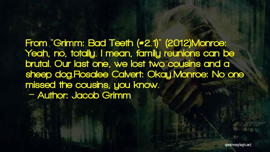 Reunions Quotes By Jacob Grimm