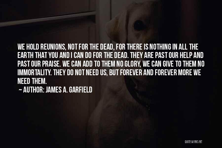 Reunions Quotes By James A. Garfield