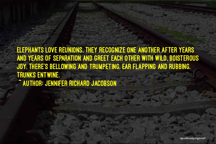Reunions Quotes By Jennifer Richard Jacobson