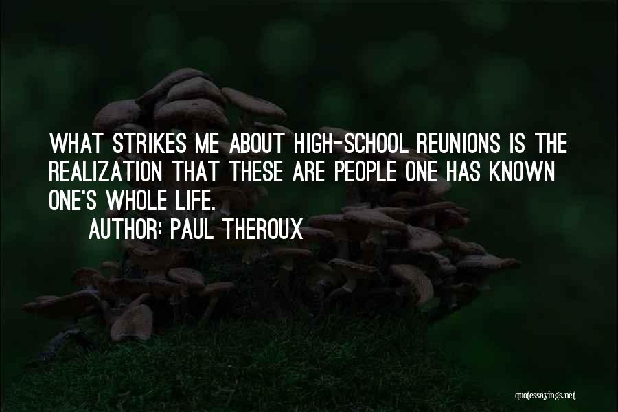 Reunions Quotes By Paul Theroux