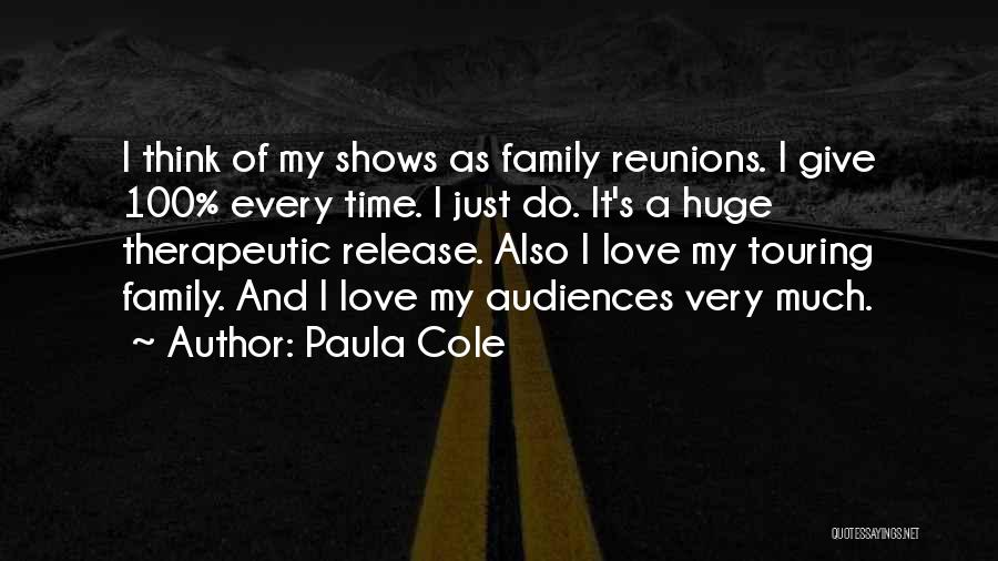 Reunions Quotes By Paula Cole