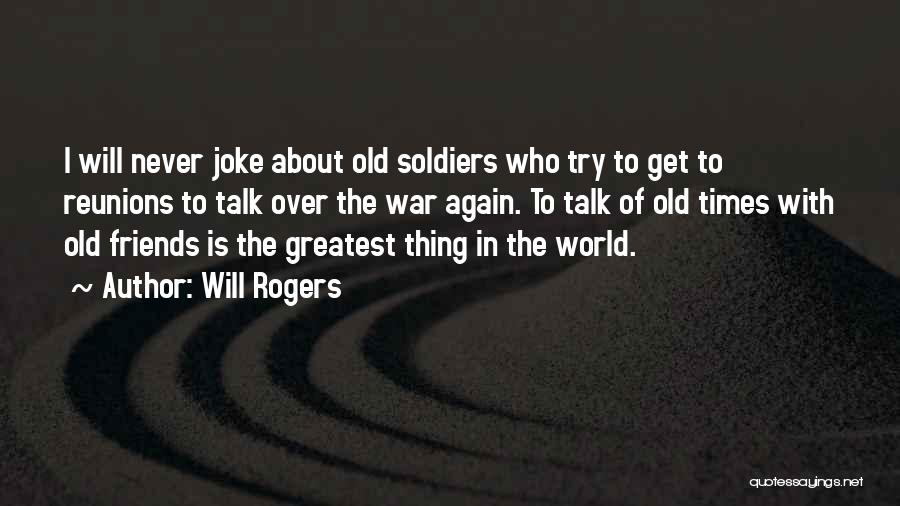 Reunions Quotes By Will Rogers