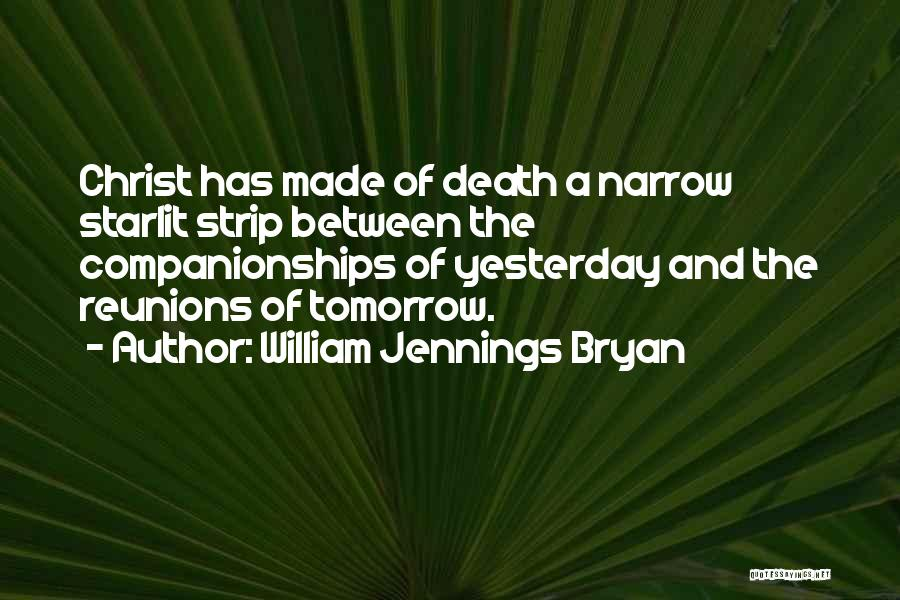 Reunions Quotes By William Jennings Bryan