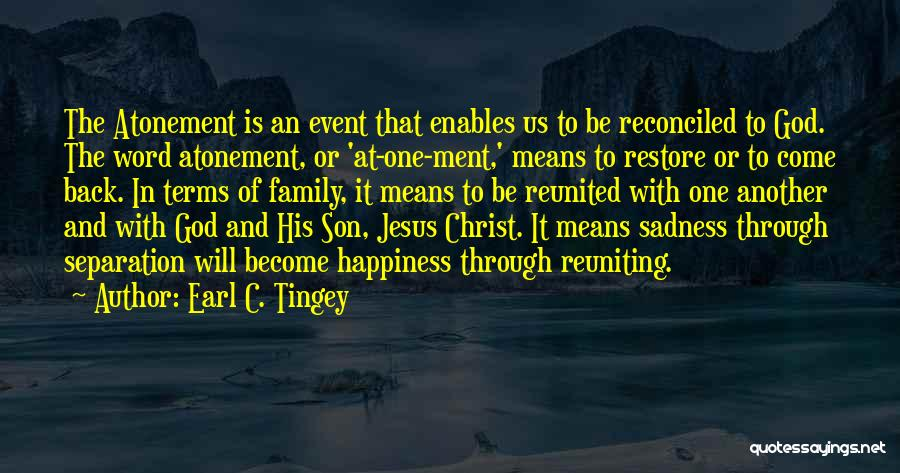 Reuniting With An Ex Quotes By Earl C. Tingey