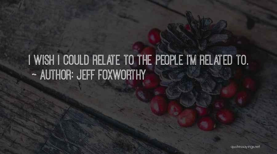 Reuniting With An Ex Quotes By Jeff Foxworthy