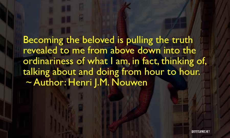 Revealed Quotes By Henri J.M. Nouwen