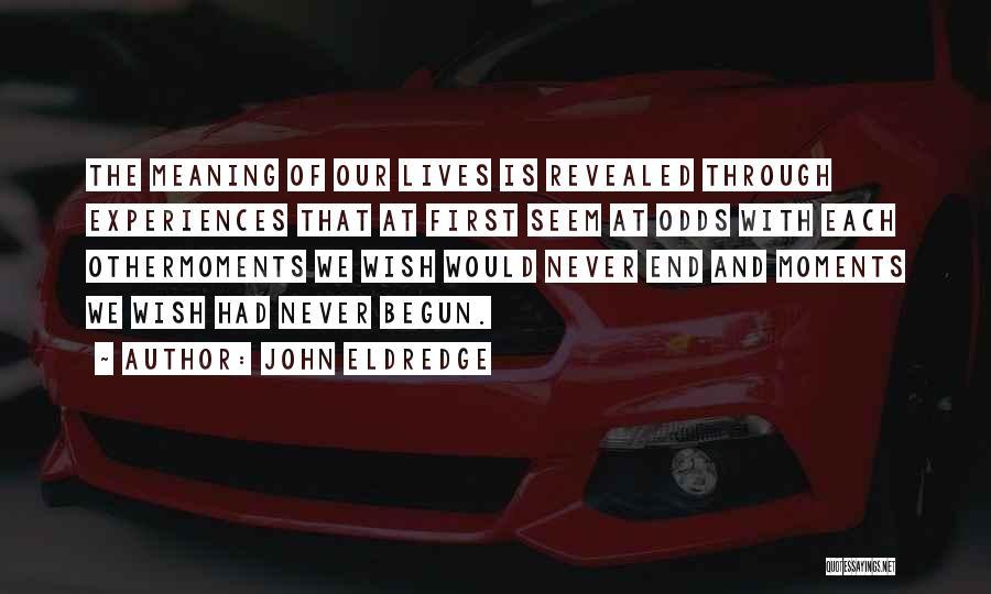 Revealed Quotes By John Eldredge